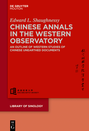 Chinese Annals in the Western Observatory - An Outline of Western Studies of Chinese Unearthed Documents - cover