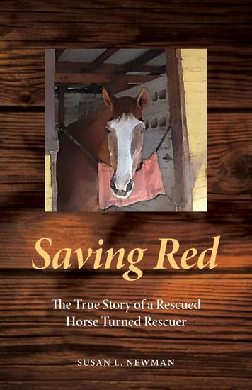 Saving Red - The True Story of a Rescued Horse Turned Rescuer - cover