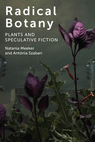 Radical Botany - Plants and Speculative Fiction - cover
