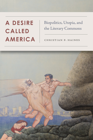 A Desire Called America - Biopolitics Utopia and the Literary Commons - cover