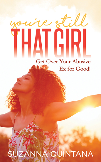You're Still That Girl - Get Over Your Abusive Ex for Good! - cover
