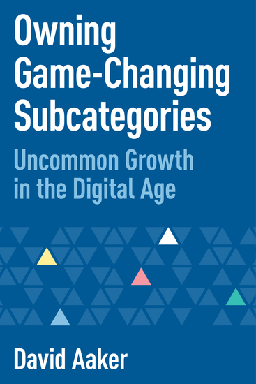 Owning Game-Changing Subcategories - Uncommon Growth in the Digital Age - cover