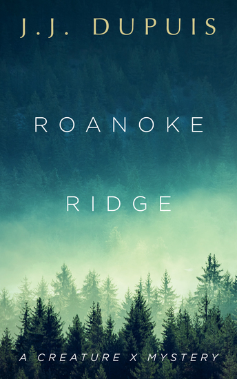 Roanoke Ridge - A Creature X Mystery - cover