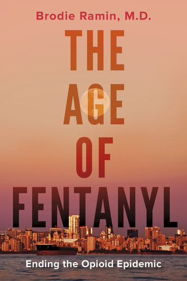 The Age of Fentanyl - Ending the Opioid Epidemic - cover