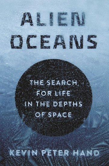 Alien Oceans - The Search for Life in the Depths of Space - cover