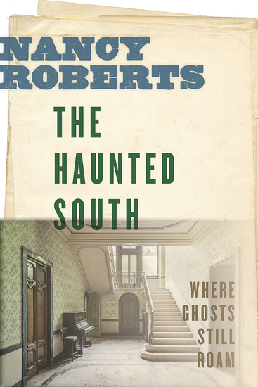 The Haunted South - Where Ghosts Still Roam - cover