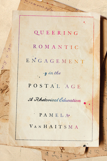 Queering Romantic Engagement in the Postal Age - A Rhetorical Education - cover