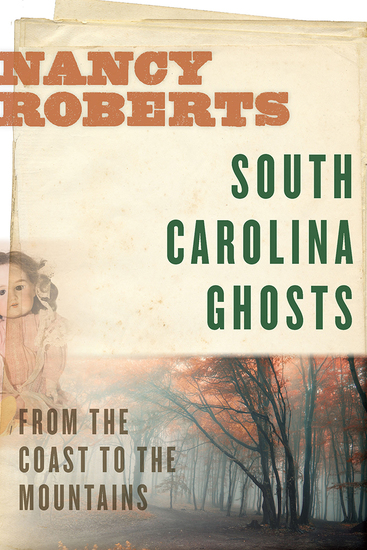 South Carolina Ghosts - From the Coast to the Mountains - cover
