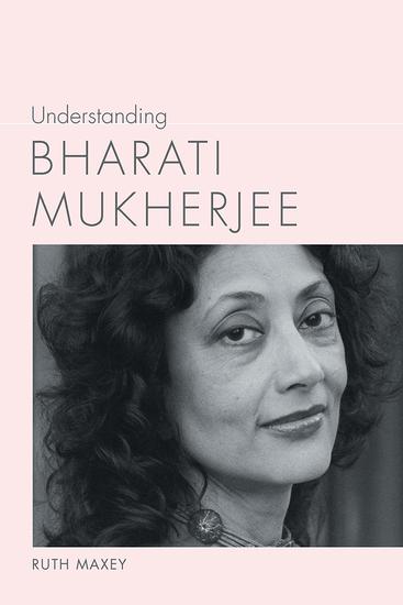 Understanding Bharati Mukherjee - cover