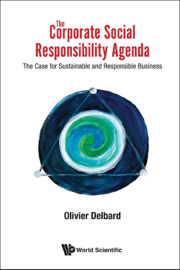 Corporate Social Responsibility Agenda The: The Case For Sustainable And Responsible Business - The Case for Sustainable and Responsible Business - cover