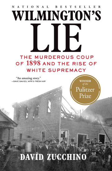 Wilmington's Lie - The Murderous Coup of 1898 and the Rise of White Supremacy - cover