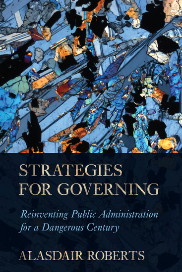 Strategies for Governing - Reinventing Public Administration for a Dangerous Century - cover