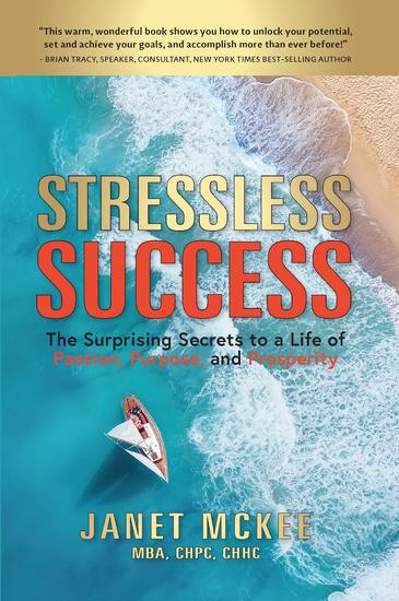 Stressless Success - The Surprising Secrets to a Life of Passion Purpose and Prosperity - cover