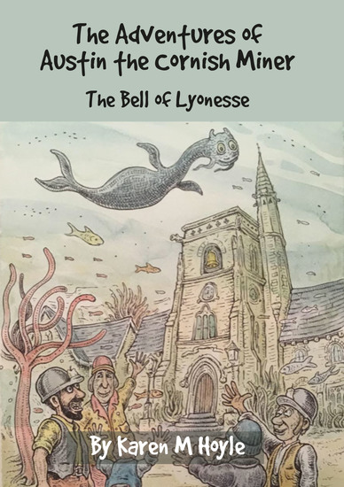 The Adventures of Austin the Cornish Miner - The Bell of Lyonesse - cover