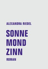 Sonne Mond Zinn von Alexandra Riedel online lesen