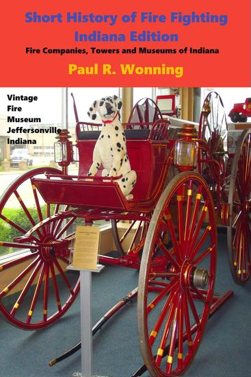 Short History of Fire Fighting - Indiana Edition - Indiana History Series #2 - cover