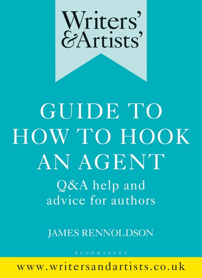 Writers' & Artists' Guide to How to Hook an Agent - Q&A help and advice for authors - cover