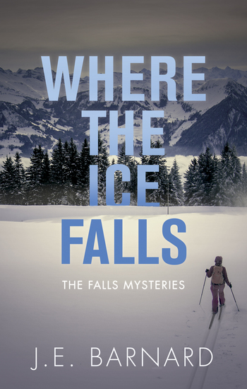 Where the Ice Falls - The Falls Mysteries - cover