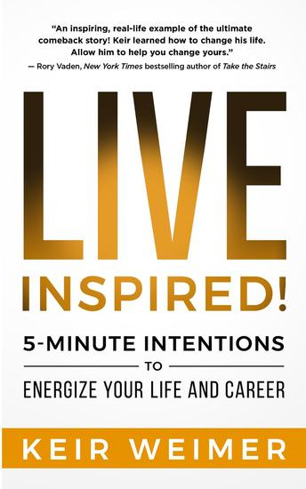Live Inspired! - 5-Minute Intentions to Energize Your Life and Career - cover