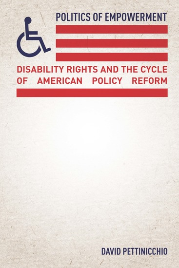 Politics of Empowerment - Disability Rights and the Cycle of American Policy Reform - cover