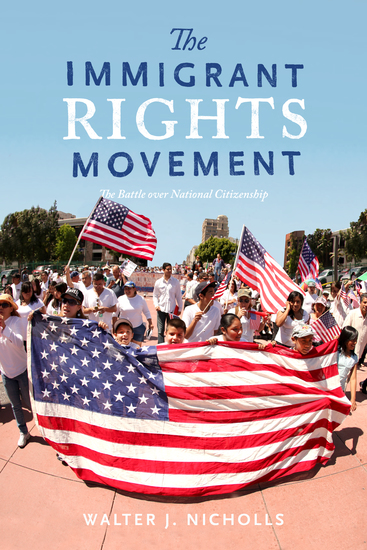The Immigrant Rights Movement - The Battle over National Citizenship - cover