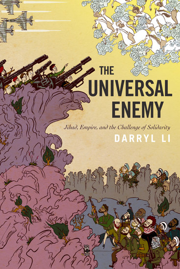The Universal Enemy - Jihad Empire and the Challenge of Solidarity - cover