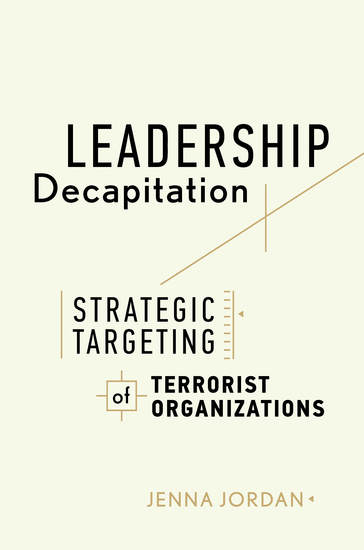 Leadership Decapitation - Strategic Targeting of Terrorist Organizations - cover