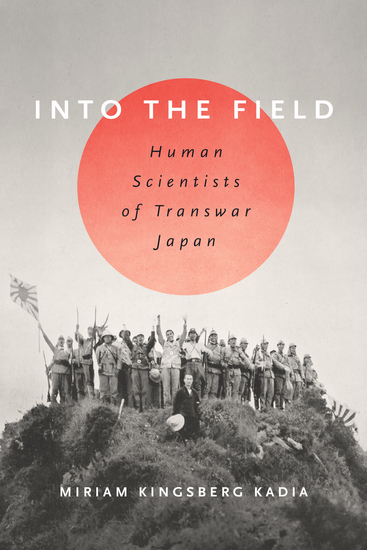 Into the Field - Human Scientists of Transwar Japan - cover