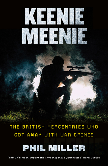 Keenie Meenie - The British Mercenaries Who Got Away with War Crimes - cover