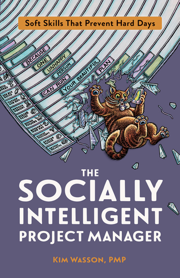 The Socially Intelligent Project Manager - Soft Skills That Prevent Hard Days - cover