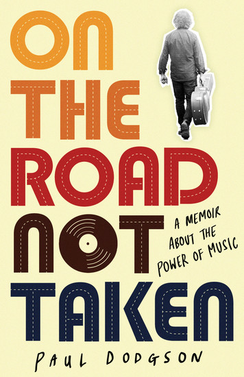 On the Road Not Taken - A memoir about the power of music - cover