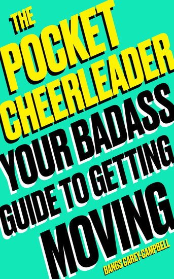 The Pocket Cheerleader - Your Badass Guide to Getting Moving - cover