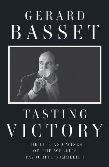 Tasting Victory - The Life and Wines of the World's Favourite Sommelier - cover