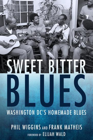 Sweet Bitter Blues - Washington DC's Homemade Blues - cover