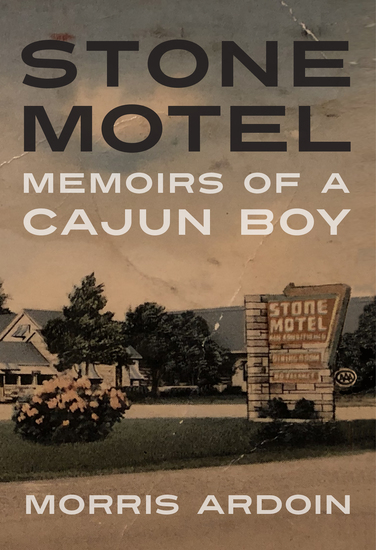 Stone Motel - Memoirs of a Cajun Boy - cover