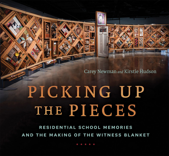 Picking Up the Pieces - Residential School Memories and the Making of the Witness Blanket - cover