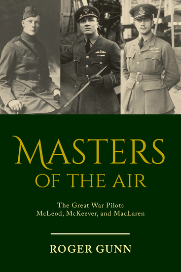 Masters of the Air - The Great War Pilots McLeod McKeever and MacLaren - cover