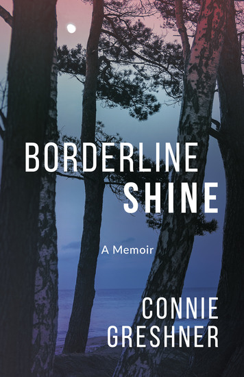 Borderline Shine - A Memoir - cover