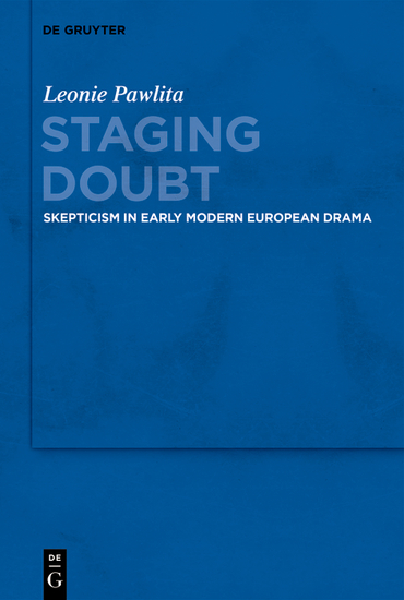 Staging Doubt - Skepticism in Early Modern European Drama - cover