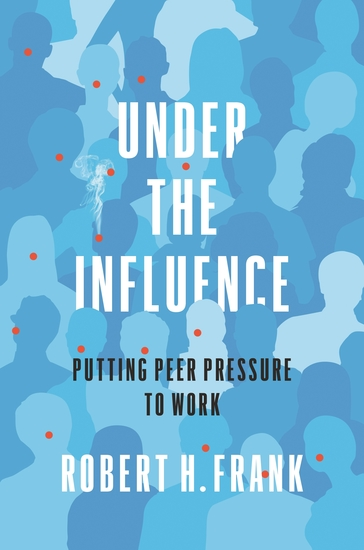 Under the Influence - Putting Peer Pressure to Work - cover