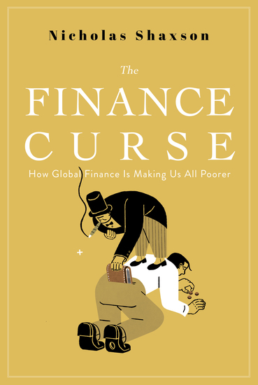 The Finance Curse - How Global Finance is Making Us All Poorer - cover