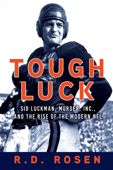 Tough Luck - Sid Luckman Murder Inc and the Rise of the Modern NFL - cover