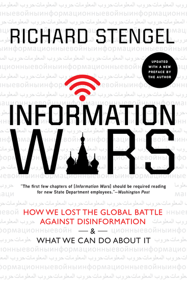 Information Wars - How We Lost the Global Battle Against Disinformation and What We Can Do About It - cover