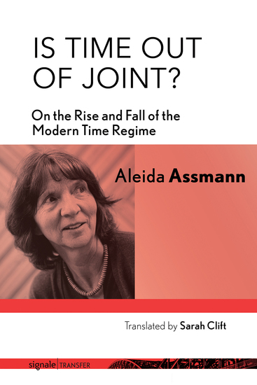 Is Time out of Joint? - On the Rise and Fall of the Modern Time Regime - cover