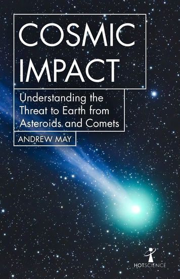 Cosmic Impact - Understanding the Threat to Earth from Asteroids and Comets - cover