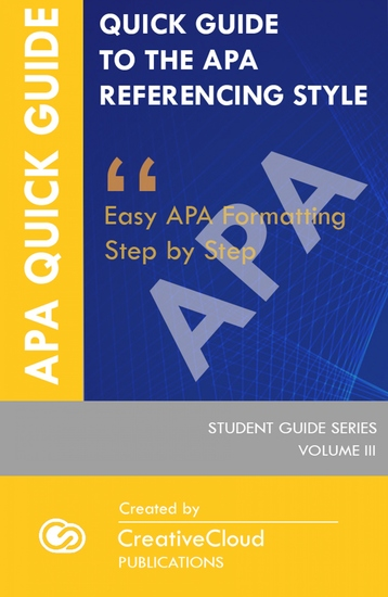 Quick Student Guide to the APA Referencing Style - Easy APA Formatting Step by Step - cover