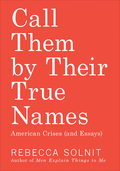 Call Them by Their True Names - American Crises (and Essays) - cover