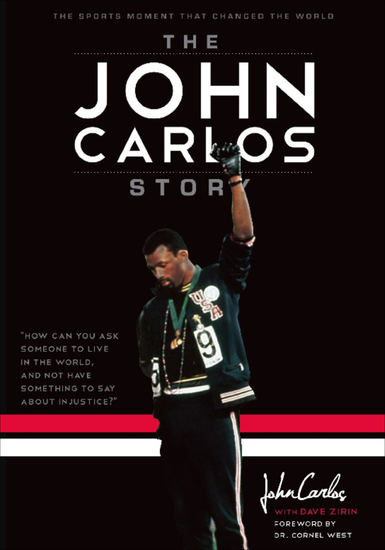 The John Carlos Story - The Sports Moment That Changed the World - cover