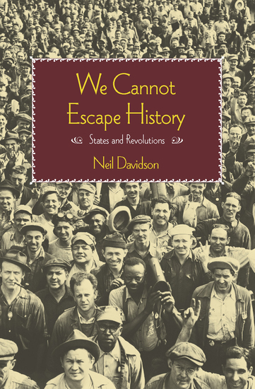 We Cannot Escape History - States and Revolutions - cover