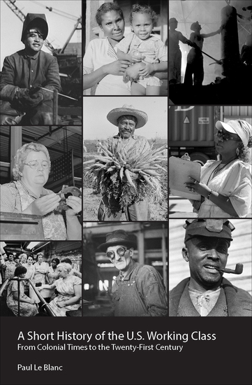 A Short History of the US Working Class - From Colonial Times to the Twenty-First Century - cover